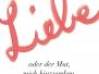 Liebe oder der Mut, mich hinzugeben, statt ... / Buch